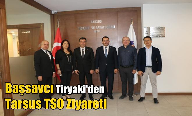 Başsavcı Tiryaki'den Tarsus TSO Ziyareti