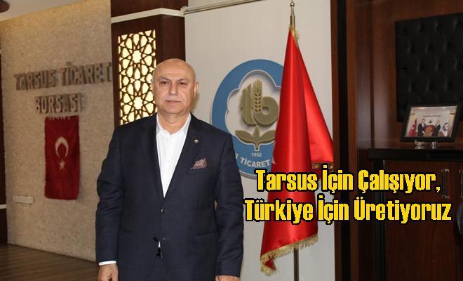 """Borsa Başkanı Murat Kaya """"'Tarsus İçin Çalışıyor, Türkiye İçin Üretiyoruz'"""