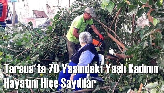 Tarsus'ta 70 Yaşındaki Yaşlı Kadının Hayatını Hiçe Saydılar, ISG Kurallarını Ezdiler