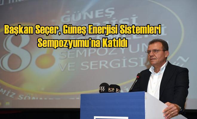 Başkan Seçer, Güneş Enerjisi Sistemleri Sempozyumu'na Katıldı