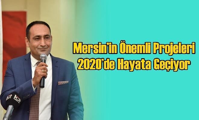 Mersin'in Önemli Projeleri 2020'de Hayata Geçiyor