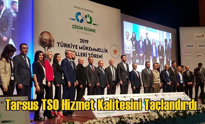 Tarsus TSO Hizmet Kalitesini Taçlandırdı