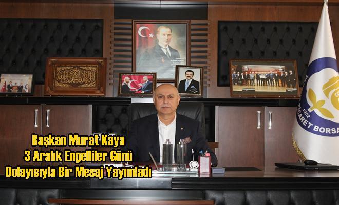 Başkan Murat Kaya 3 Aralık Engelliler Günü Dolayısıyla Bir Mesaj Yayımladı