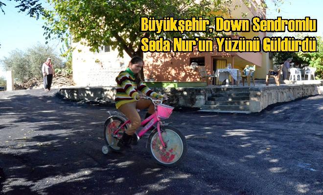 Büyükşehir, Down Sendromlu Seda Nur'un Yüzünü Güldürdü