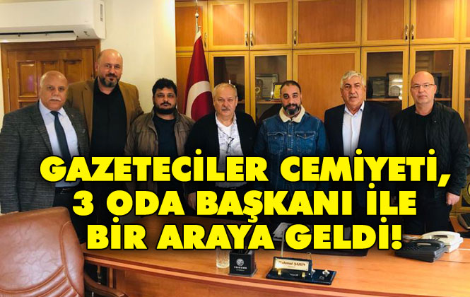 Tarsus Gazeteciler Cemiyeti Yönetimi, Üç Oda Başkanı ile Bir araya Geldi