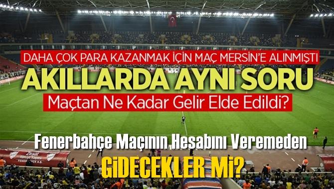 Tarsus İdmanyurdu Yönetimi Fenerbahçe Maçının Hesabını Veremeden Gidecek mi?