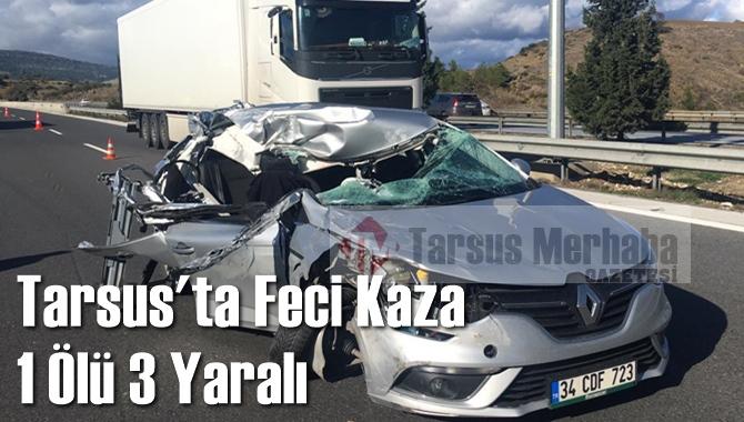 Tarsus'ta Feci Kaza 1 Ölü 3 Yaralı