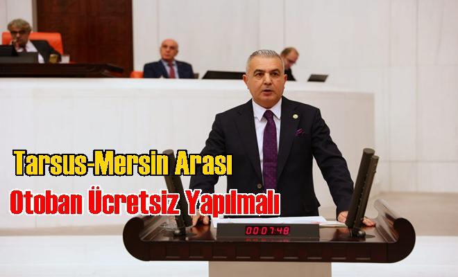 Tarsus-Mersin Arası Otoban Ücretsiz Yapılmalı
