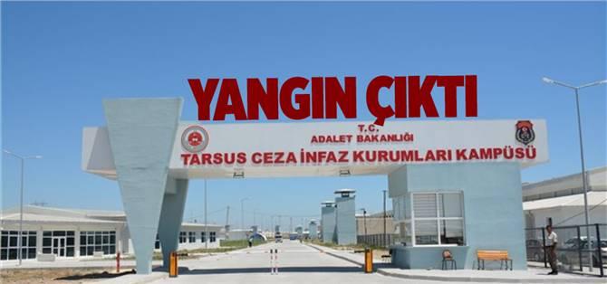 Tarsus Kapalı Cezaevinde Yangın Çıktı