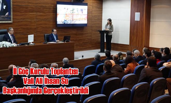 İl Göç Kurulu Toplantısı Vali Ali İhsan Su Başkanlığında Gerçekleştirildi