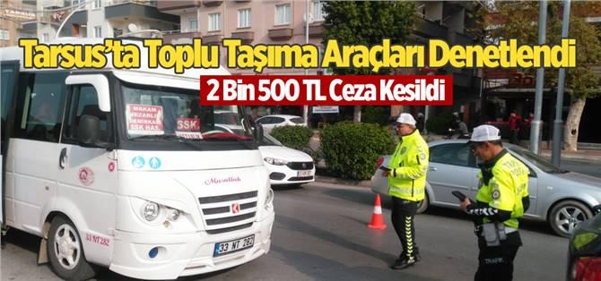 Tarsus'ta Yeni Yıl Öncesi Toplu Taşıma Araçları Denetlendi