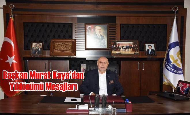 Başkan Murat Kaya'dan Yıldönümü Mesajları