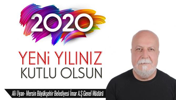 Mersin Büyükşehir İmar A.Ş Genel Müdürü Ali Uyan'dan Yeni Yıl Mesajı