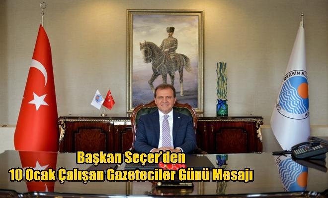 Başkan Seçer'den 10 Ocak Çalışan Gazeteciler Günü Mesajı