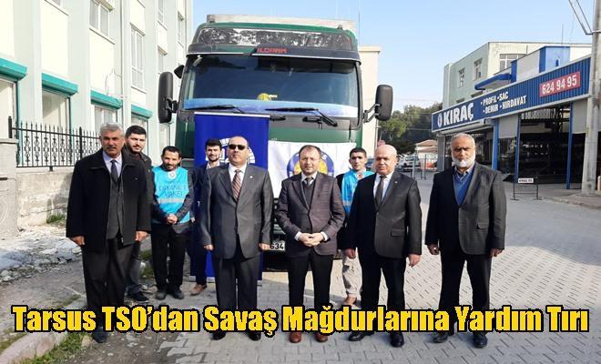Tarsus TSO'dan Savaş Mağdurlarına Yardım Tırı