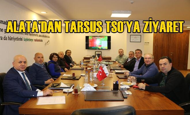 Alata'dan Tarsus TSO'ya Ziyaret