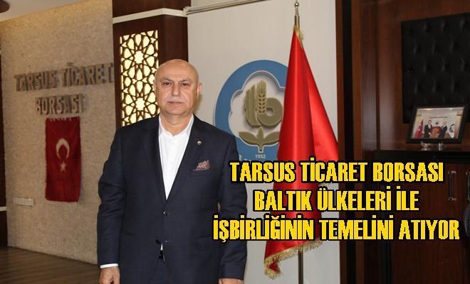 Tarsus Ticaret Borsası Baltık Ülkeleri ile İşbirliğinin Temelini Atıyor