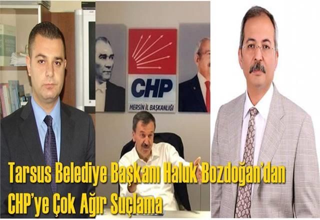 Tarsus Belediye Başkanı Haluk Bozdoğan'dan CHP'ye Çok Ağır Suçlama