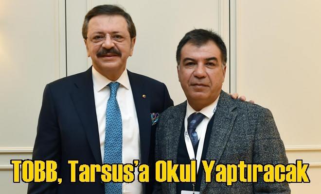 TOBB, Tarsus'a Okul Yaptıracak