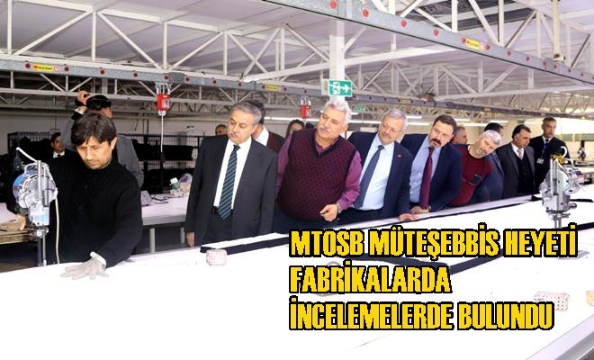 MTOSB Müteşebbis Heyeti Fabrikalarda İncelemelerde Bulundu