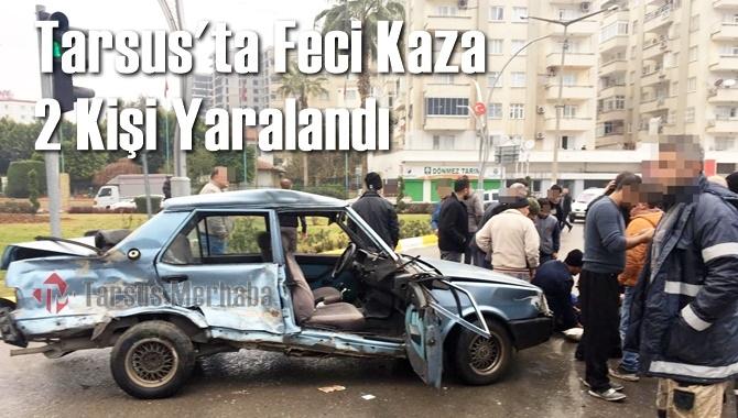 Tarsus'ta Feci Kaza 2 Yaralı
