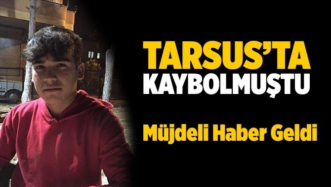 Tarsus'ta Kaybolan Gençten Sevindirici Haber
