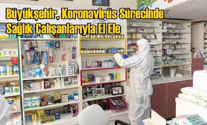 Büyükşehir, Koronavirüs Sürecinde Sağlık Çalışanlarıyla El Ele