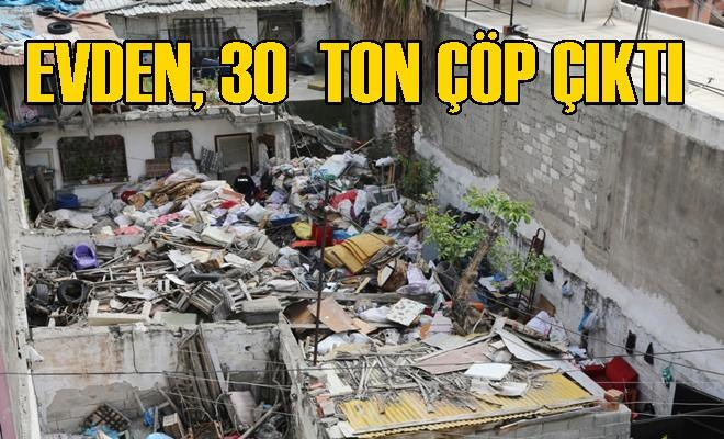 Evden, 30 Ton Çöp Çıktı