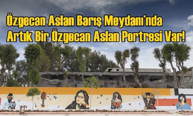Özgecan Aslan Barış Meydanı'nda Artık Bir Özgecan Aslan Portresi Var!