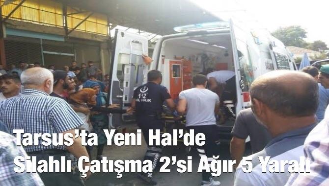 Tarsus'ta Silahlı Kavga 5 Yaralı