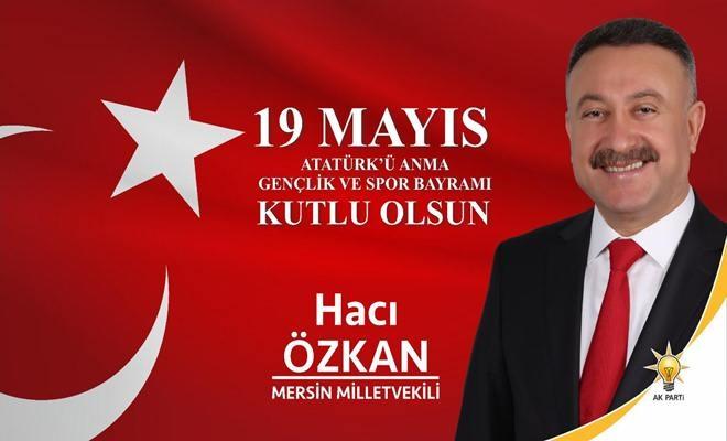 Milletvekili Hacı Özkan'dan 19 Mayıs Kutlaması