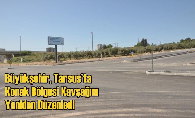 Büyükşehir, Tarsus'ta Konak Bölgesi Kavşağını Yeniden Düzenledi