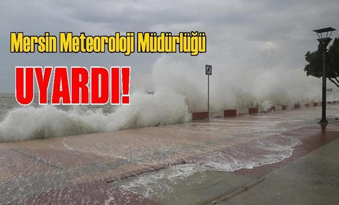 Mersin Meteoroloji Müdürlüğünden Fırtına Uyarısı