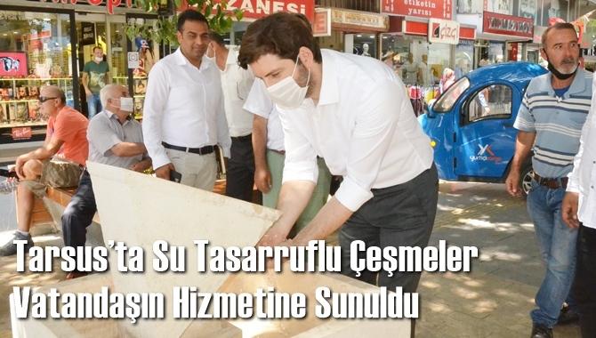 Tarsus'ta Su Tasarruflu Çeşmeler Vatandaşın Hizmetine Sunuldu