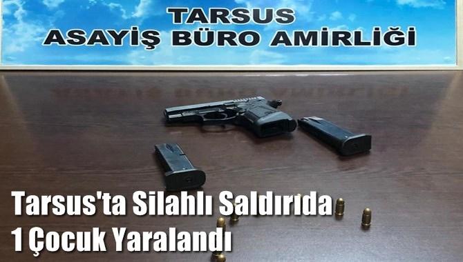 Tarsus'ta Silahlı Saldırıda 1 Kişi Yaralandı