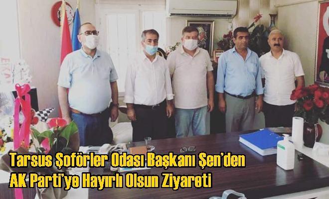 Tarsus Şoförler Odası Başkanı Şen'den AK Parti'ye Hayırlı Olsun Ziyareti