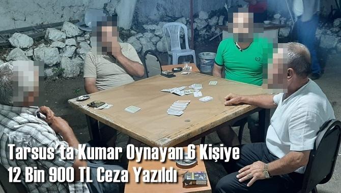 Tarsus'ta Kumar Oynayan 6 Kişiye 12 Bin 900 TL Ceza Yazıldı