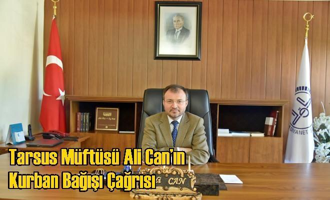 Tarsus Müftüsü Ali Can'ın Kurban Bağışı Çağrısı