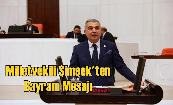Milletvekili Şimşek'ten Bayram Mesajı