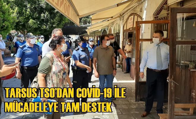 Tarsus TSO'dan Covid-19 İle Mücadeleye Tam Destek