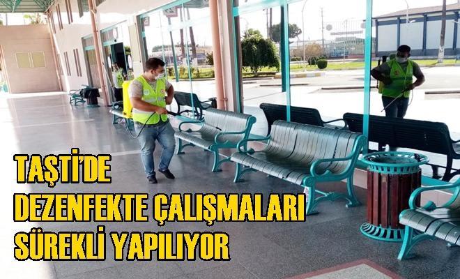 TAŞTİ'de Dezenfekte Çalışmaları Sürekli Yapılıyor