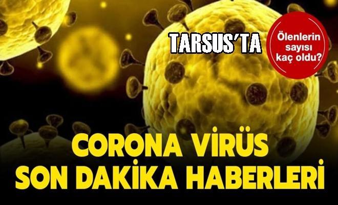 Tarsus'ta Bugüne Kadar Corona Virüsten Kaç Kişi Öldü?