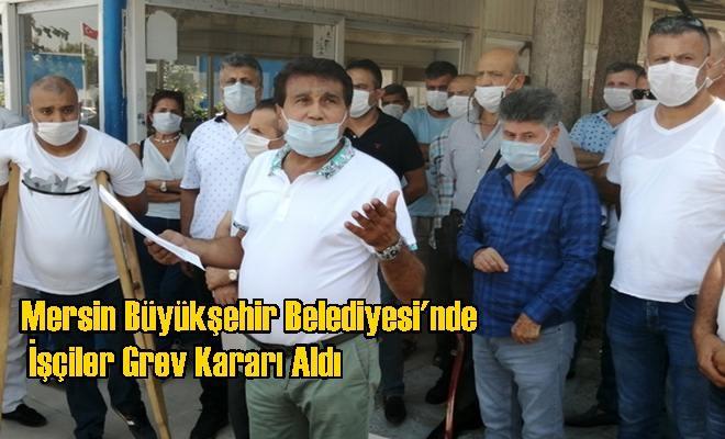 Mersin Büyükşehir Belediyesi'nde İşçiler Grev Kararı Aldı