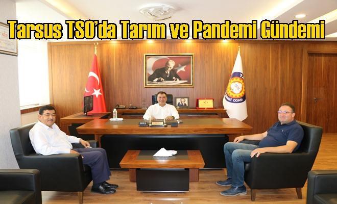 Tarsus TSO'da Tarım ve Pandemi Gündemi