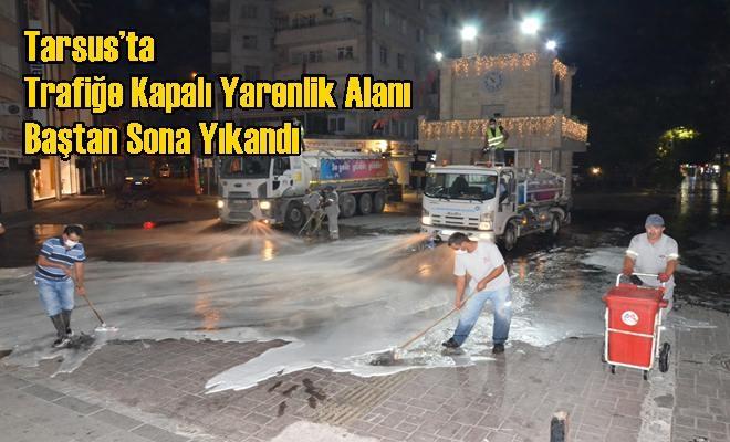 Tarsus'ta Trafiğe Kapalı Yarenlik Alanı Baştan Sona Yıkandı