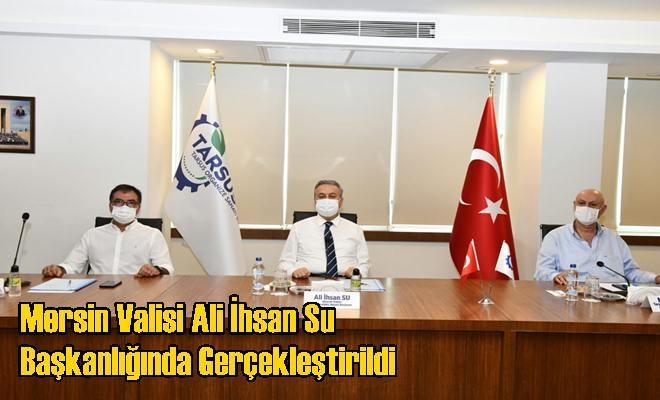 Mersin Valisi Ali İhsan Su Başkanlığında Gerçekleştirildi