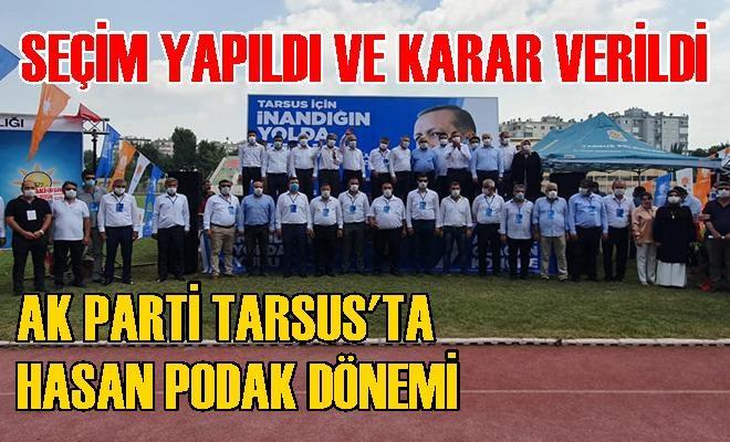 Tarsus Ak Parti'de Hasan Podak Seçimle Başkanlığa Oturdu