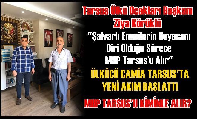 """Tarsus'ta Ülkücülerden Yeni Akım Paylaşımı """"MHP Tarsus'u Alır"""""""