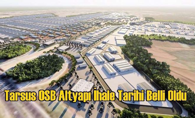 Tarsus OSB Altyapı İhale Tarihi Belli Oldu