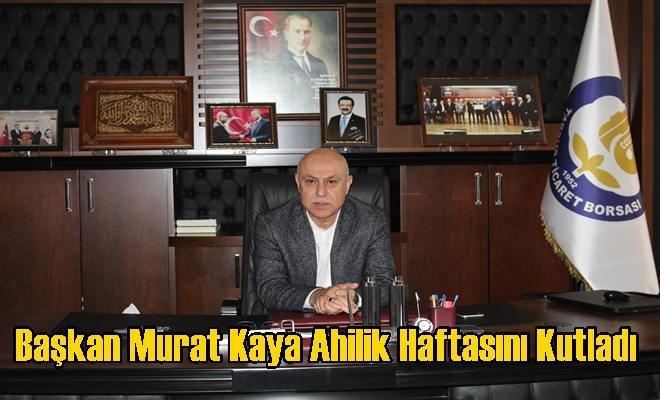 Başkan Murat Kaya Ahilik Haftasını Kutladı